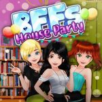 BFFs House Party